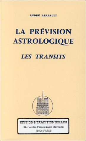 La Prévision astrologique. Les transits
