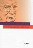 Pierre Hadot. Apprendre a Lire et a Vivre
