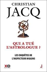 Les Enquêtes De L'inspecteur Higgins Tome 9 - Qui A Tué L'astrologue ? de Christian Jacq