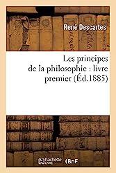 Les principes de la philosophie - Livre premier (Éd.1885) de René Descartes