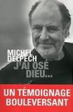 J'ai osé Dieu... - Presses de la Renaissance - 07/11/2013