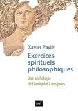 Exercices spirituels philosophiques - Une anthologie de l'Antiquité à nos jours