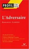 L'adversaire d'Emmanuel Carrère - Etude du texte