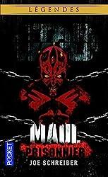 Star Wars légendes - Maul prisonnier de Joe Schreiber