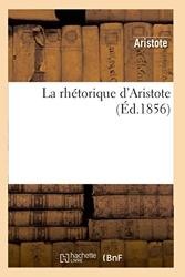 La Rhétorique D'aristote - Traduite En Français, Avec Le Texte En Regard d'Aristote