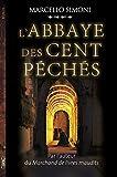 L'abbaye des cent péchés - Michel Lafon - 20/10/2016