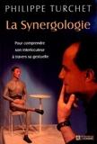 La Synergologie - Pour comprendre son interlocuteur à travers sa gestuelle de Philippe Turchet (19 octobre 2000) Broché - 19/10/2000