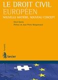 Le droit civil européen - Nouveau concept, nouvelle matière