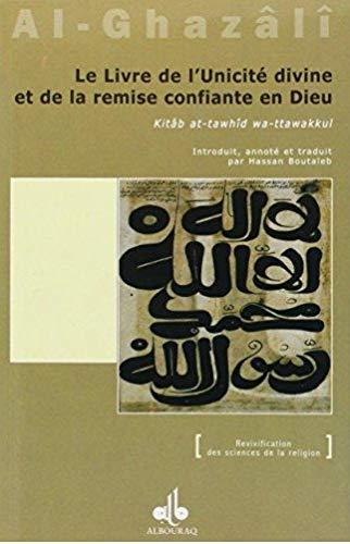 Le livre de l'unicité divine et de la remise confiante en Dieu (Kitâb at-tawhîd wa-ttawakkul)