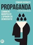 Propaganda - Comment manipuler l'opinion en démocratie - Sixtrid - 29/08/2019