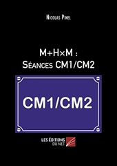 M+HxM - Séances CM1/CM2 de Nicolas Pinel