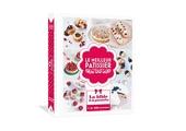 Le meilleur pâtissier - La bible de la gourmandise de M6 Editions