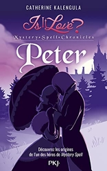 Is it love - Mystery Spell Chronicles - Peter (2) de Catherine KALENGULA