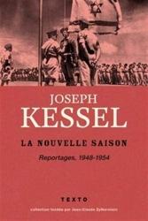 La nouvelle saison - Reportages, 1948-1954 de Joseph Kessel