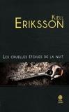 Les cruelles étoiles de la nuit de Kjell Eriksson (21 avril 2012) Broché - 21/04/2012