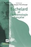 Bachelard et l'épistémologie française