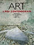 Art, l'âge contemporain - Une histoire des arts plastiques à la fin du XXe siècle