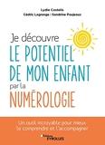 Je découvre le potentiel de mon enfant par la numérologie - Un outil incroyable pour mieux le comprendre et l'accompagner