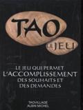 Le Jeu du Tao (le jeu) Le Jeu qui permet l'accomplissement des souhaits et des demandes