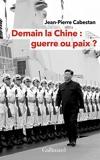 Demain la Chine - Guerre ou paix ?