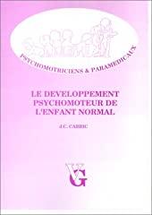 Le développement psychomoteur de l'enfant normal de J-C Carric