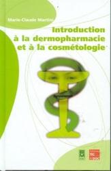 Introduction à la dermopharmacie et à la cosmétologie de Marie-Claude Martini
