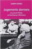 Jugements derniers - Les procès Petain, Nuremberg et Eichman de Joseph Kessel ( 22 mars 2007 ) - 22/03/2007
