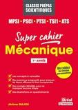 Mécanique MPSI, PCSI, PTSI, TSI1, ATS - 1re Année