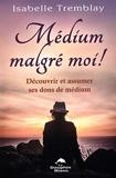 Médium malgré moi ! Découvrir et assumer ses dons de médium - Format Kindle - 11,99 €