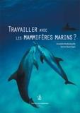 Travailler avec les mammifères marins ?