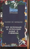 Petit dictionnaire des mythologies basque et pyrénéenne