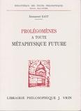 Prolegomenes a toute metaphysique future qui pourra se presenter comme science - J. Vrin - 01/01/1986