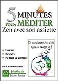 5 minutes pour méditer - Zen avec son assiette