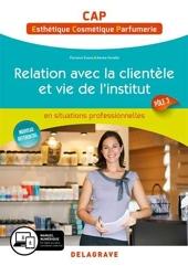 Relation avec la clientèle et vie de l'institut - Pôle 3 - CAP Esthétique, Cos de Florence Eveno