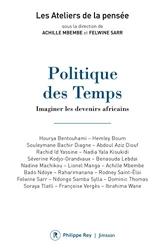 Politique Des Temps - Imaginer Les Devenirs Africains de Felwine Sarr