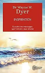 Inspiration - .L'appel de votre vie de Wayne W. Dyer