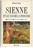 Sienne Et Le Sud De La Toscane