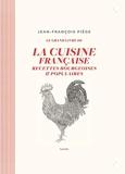 Le grand livre de la cuisine française - Recettes bourgeoises et populaires