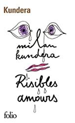 Risibles amours de Milan Kundera