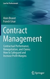 Contract Management - Contractual Performance, Renegotiation, and Claims: How to Safeguard and Increase Profit Margins