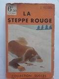 La steppe rouge - Nouvelle revue française