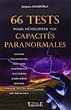 66 tests pour développer vos capacités paranormales de Mandorla, Jacques (2010) Broché