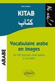 Kitab Vocabulaire Arabe en Images les 500 Premiers Mots Arabes à Connaître