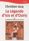 la légende d'Isis et d'Osiris ; ou la victoire de l'amour sur la mort by Christian Jacq(1905-07-02) - MAISON DE VIE