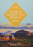 Home is where you park it - Camper im Glück