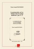 La pornocratie, ou Les femmes dans les temps modernes / par P.-J. Proudhon [Edition de 1875] - Chapitre.com - Impression à la demande - 01/01/2014