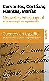 Nouvelles en espagnol / Cuentos en espanol - Au cœur d'une langue avec de grands auteurs / En el corazón de un idioma con grandes autores