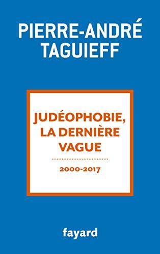 Judéophobie, la dernière vague: 2000-2017