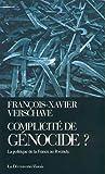 Complicité de génocide ?. La Politique de la France au Rwanda