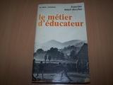 Le Métier d'éducateur - Les instituteurs de 1900, les éducateurs spécialisés de 1968